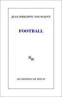 Football | Toussaint, Jean-Philippe. Auteur