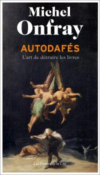 Autodafés | ONFRAY, Michel. Auteur