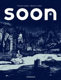 Soon | Cadène, Thomas. Auteur
