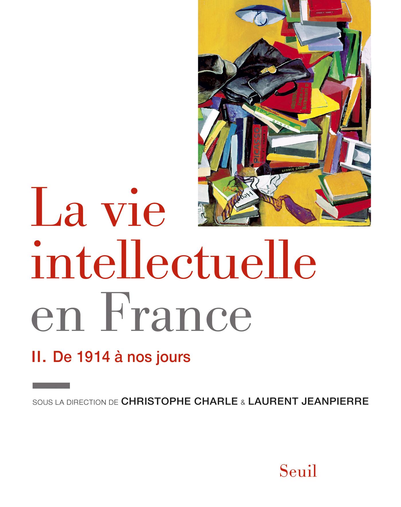 La Vie intellectuelle en France - Tome 2. De 1914 à nos jours   Collectif,