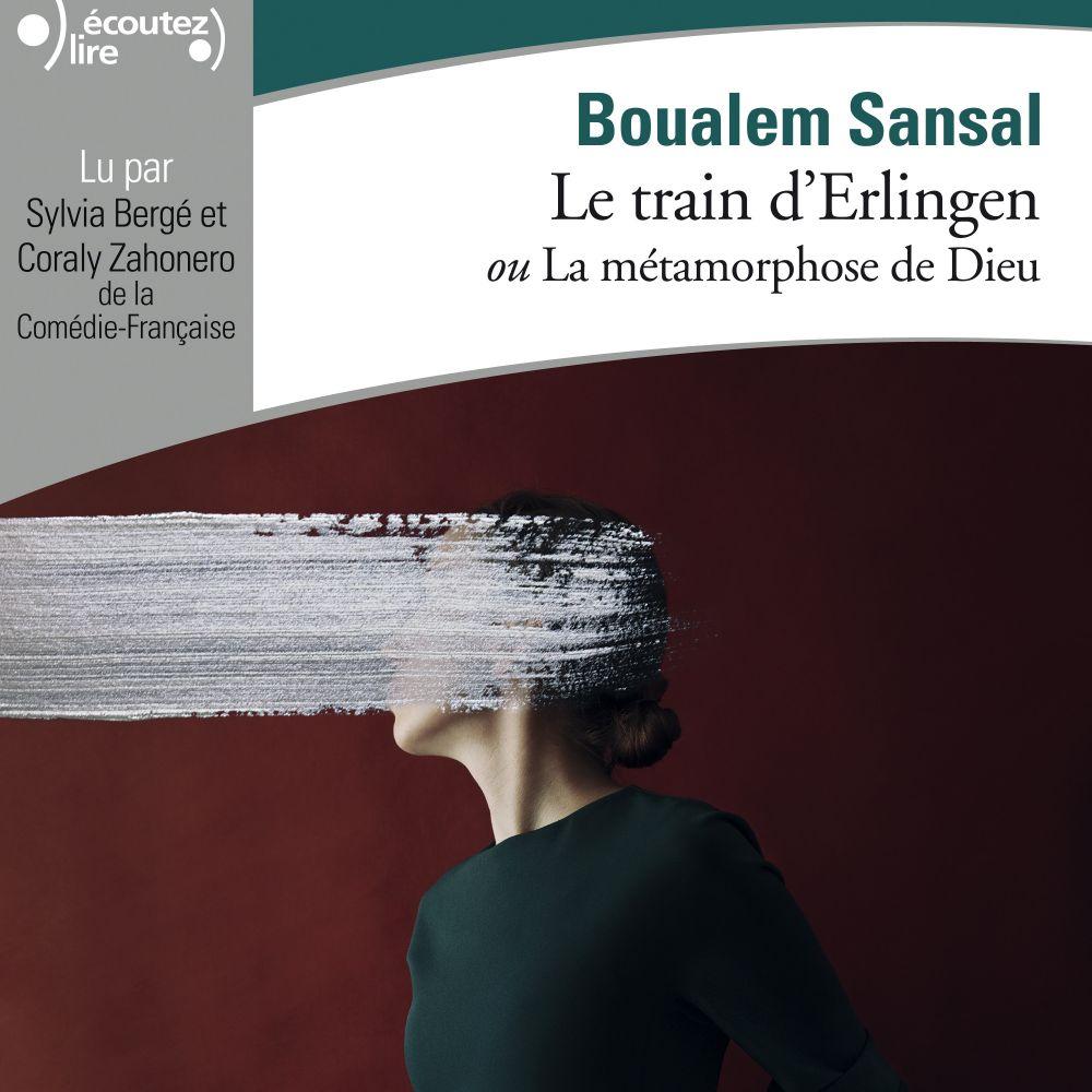 Le train d'Erlingen ou La métamorphose de Dieu   Sansal, Boualem (1949-....). Auteur
