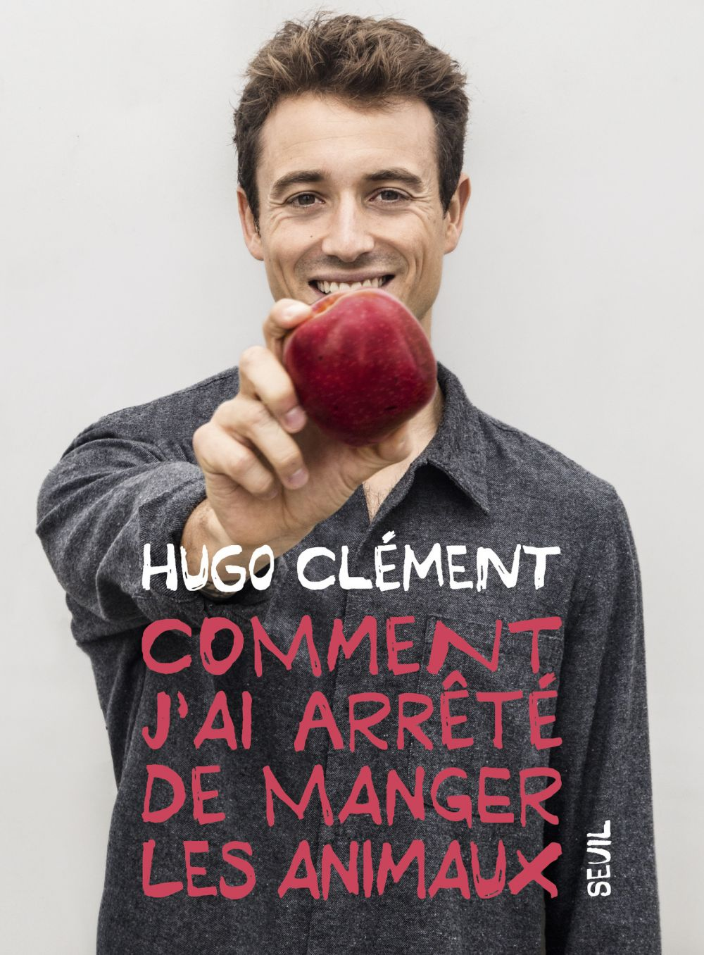 Comment j'ai arrêté de manger les animaux   Clement, Hugo. Auteur