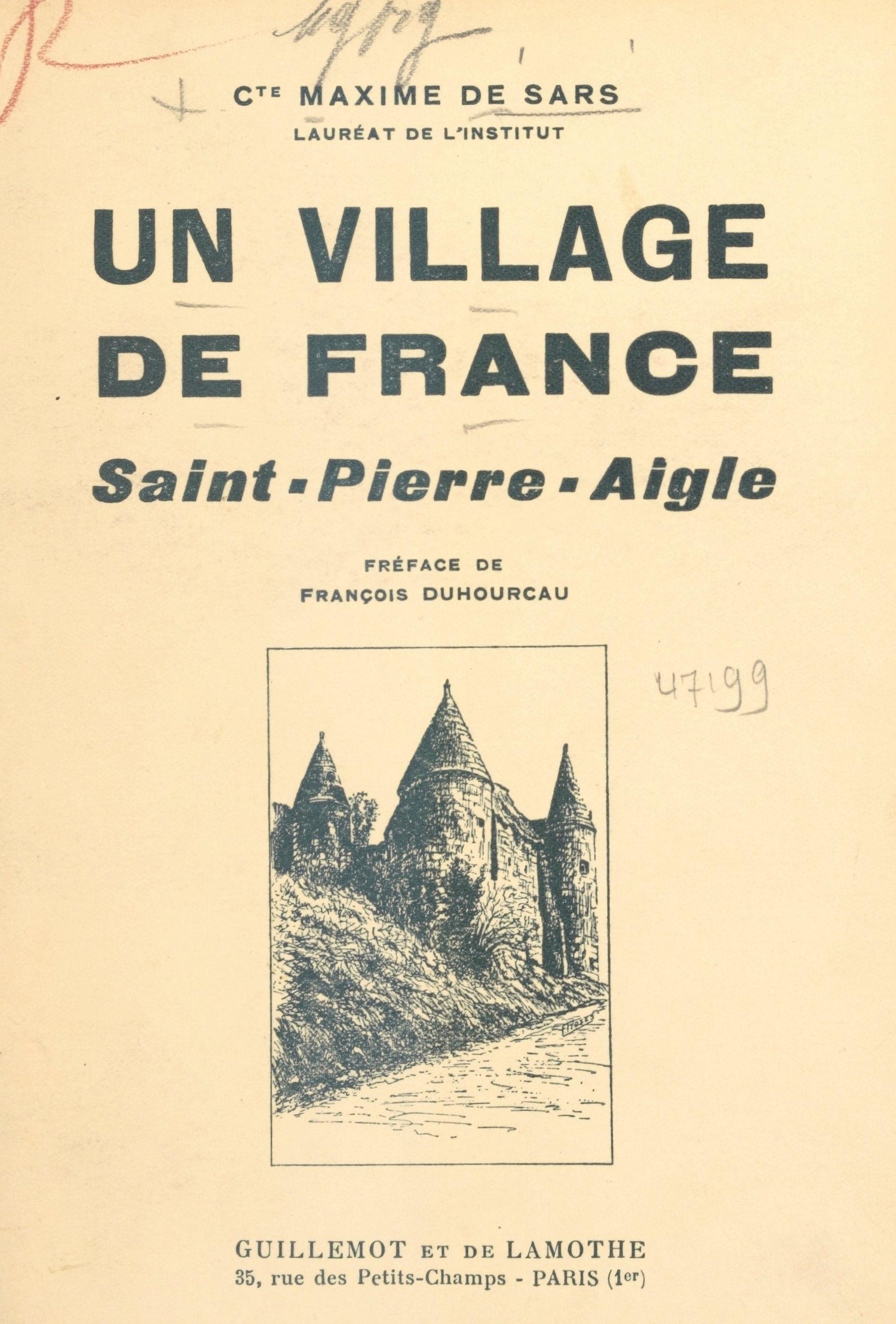 Un village de France, Saint-Pierre-Aigle, Monographie historique, 1148-1938