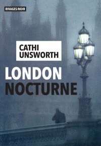 London nocturne | Unsworth, Cathi. Auteur