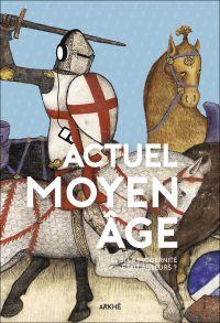 Actuel Moyen Âge