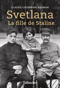 Svetlana : la fille de Staline
