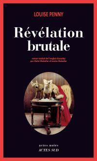 Révélation brutale | Penny, Louise. Auteur