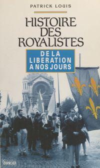 Histoire des royalistes : d...