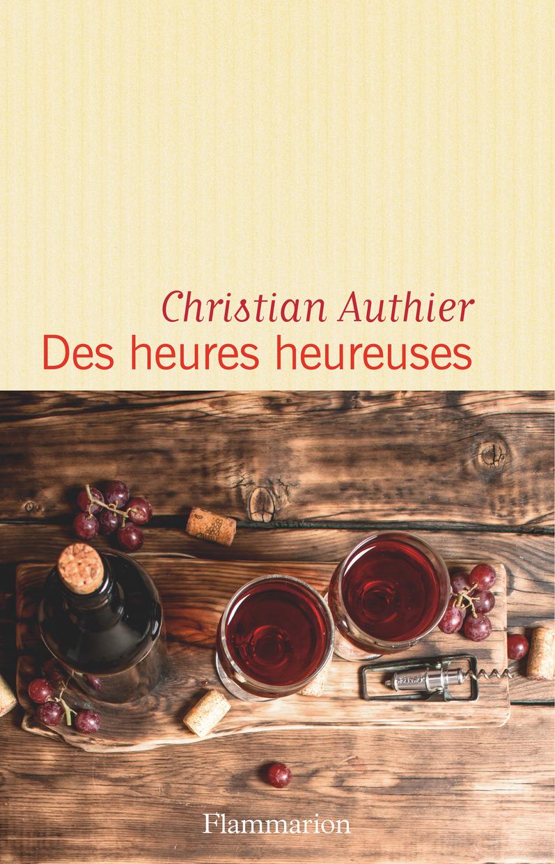 Des heures heureuses | Authier, Christian (1969-....). Auteur
