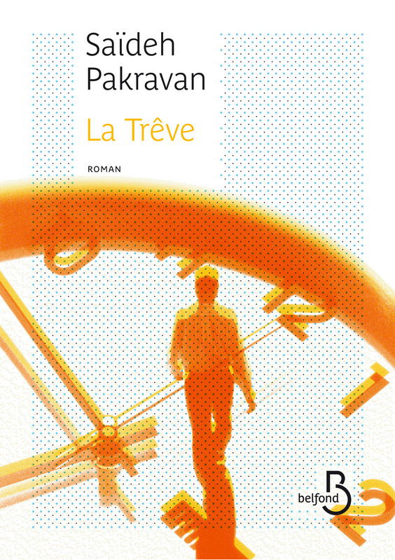 La Trêve   PAKRAVAN, Saïdeh