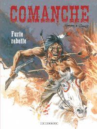 Comanche. Volume 6, Furie rebelle
