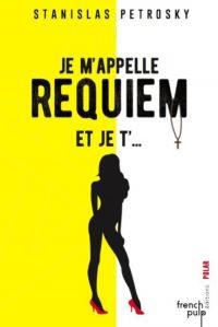 Je m'appelle Requiem et je t'...