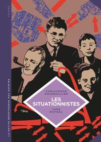 La petite Bédéthèque des Savoirs - Tome 13 - Les situationnistes. La révolution de la vie quotidienne (1957 - 1972). | Bourseiller, Christophe (1957-....). Auteur