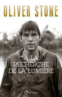 Image de couverture (A la recherche de la lumière : Platoon, Midnight express, Scarface, Salvador et le milieu du cinéma : écrire, réaliser, et survivre)