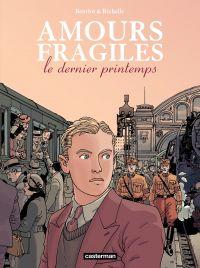 Amours fragiles (Tome 1) - Le dernier printemps