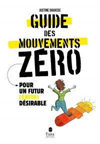 Image de couverture (Le Guide des mouvements zéros. Pour un futur (enfin) désirable.)