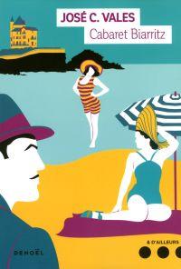 Cabaret Biarritz | Vales, José C.. Auteur