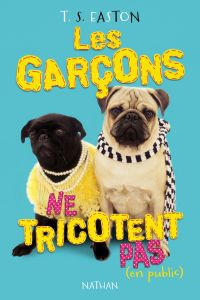 Les garçons ne tricotent pas (en public) | Easton, T.S. Auteur