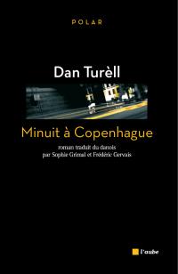 Minuit à Copenhague | TURELL, Dan. Auteur