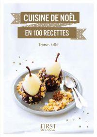 Petit Livre de - Cuisine de Noël en 100 recettes | FELLER, Thomas