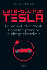 Révolution Tesla (La) : comment Elon Musk nous fait prendre le virage électrique
