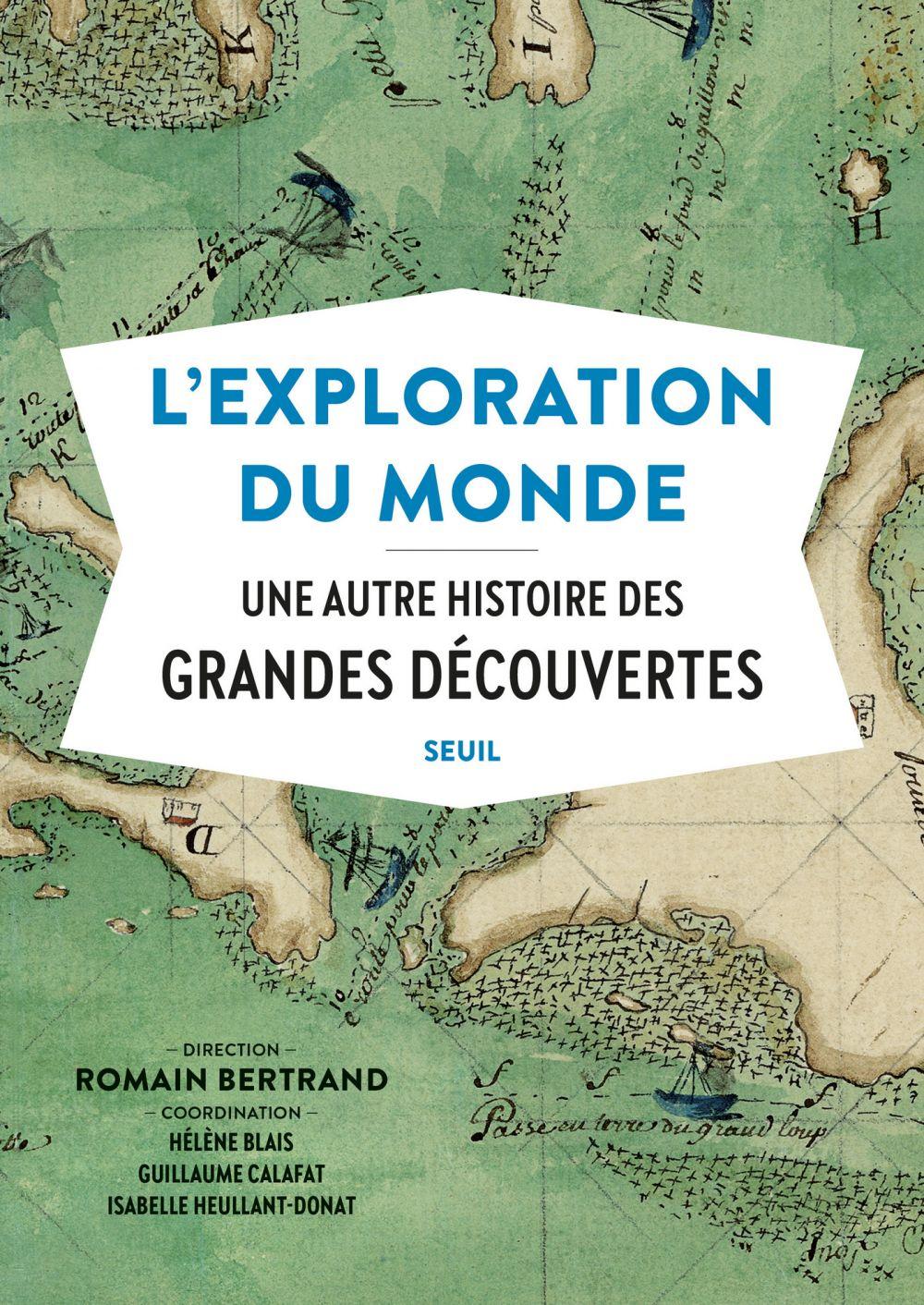 L'Exploration du monde - Une autre histoire des Grandes Découvertes |