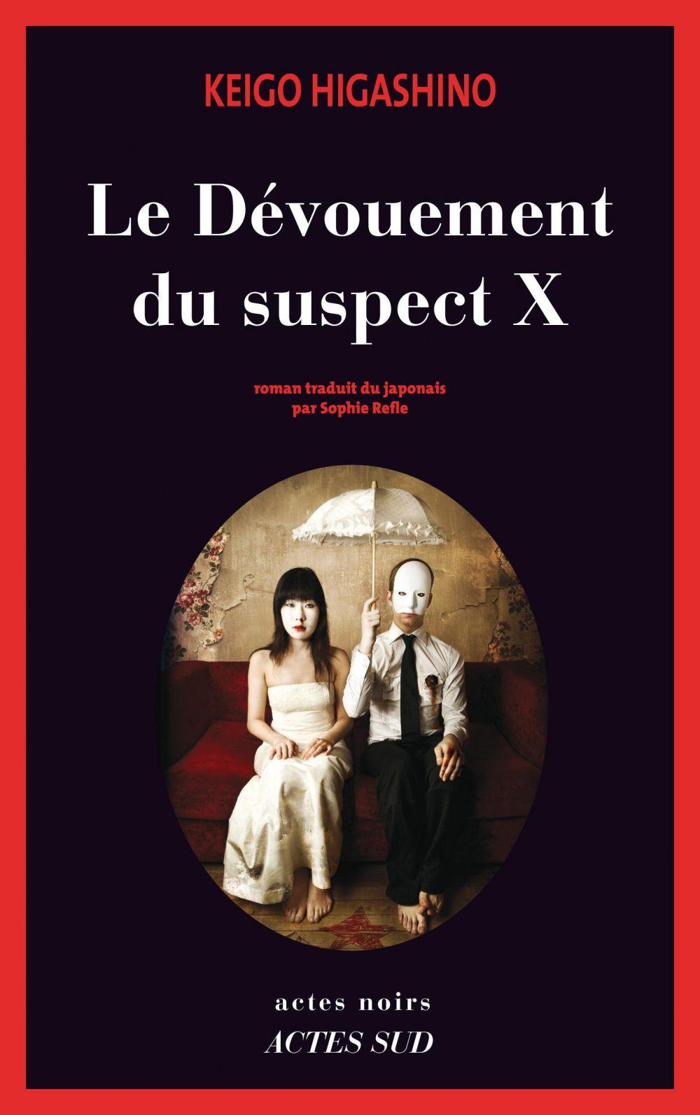 Le Dévouement du suspect X | Higashino, Keigo (1958-....). Auteur