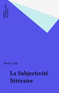La Subjectivité littéraire