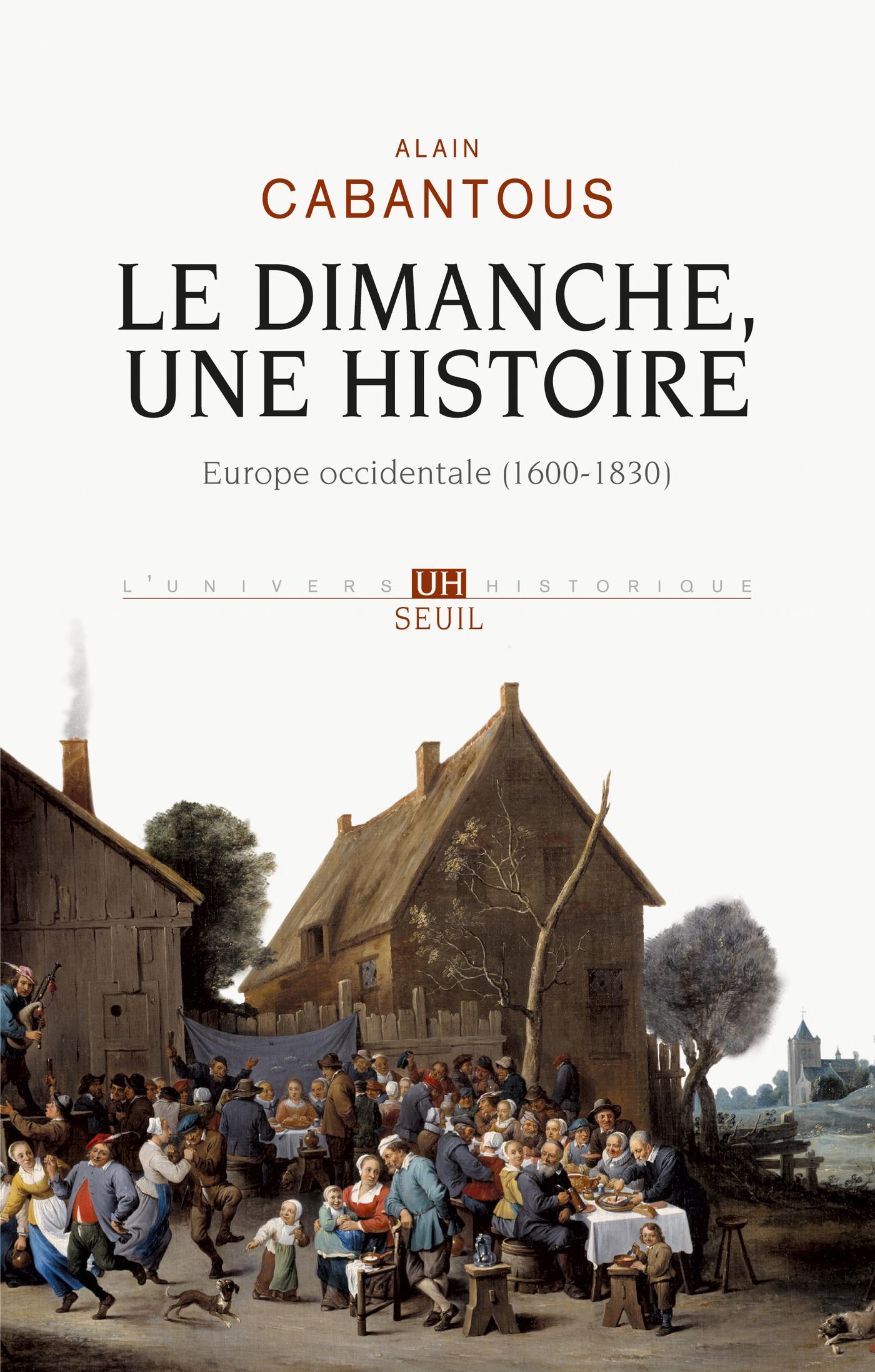 Le Dimanche, une histoire. Europe occidentale (1600-1830)