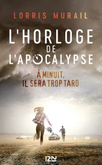 L'Horloge de l'apocalypse | MURAIL, Lorris. Auteur