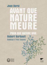 Avant que nature meure Pour que nature vive...