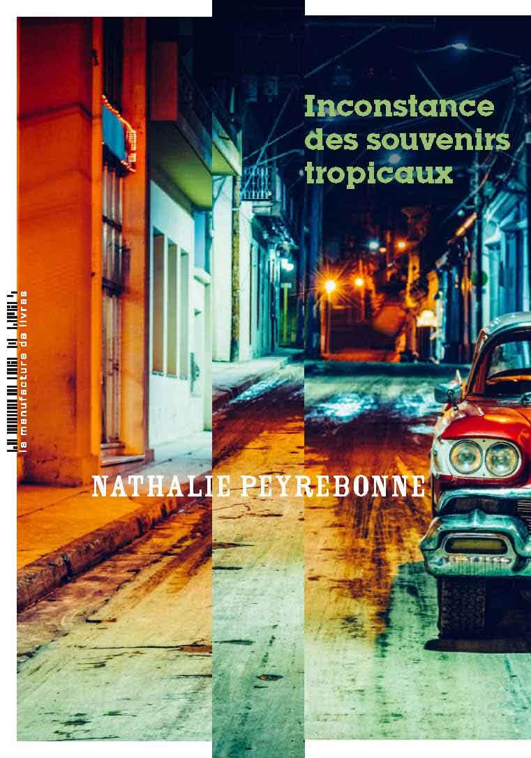 Inconstance des souvenirs tropicaux | Peyrebonne, Nathalie. Auteur