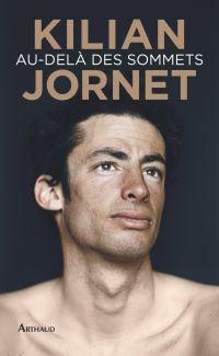 Au-delà des sommets | Jornet, Kilian. Auteur