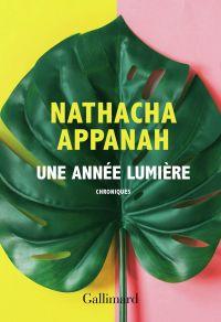 Une année lumière | Appanah, Nathacha. Auteur