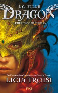 La fille Dragon tome 1 | TROISI, Licia. Auteur