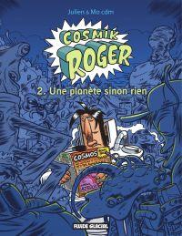 Cosmik Roger : Une planète ...