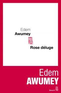 Rose Déluge | Awumey, Edem. Auteur