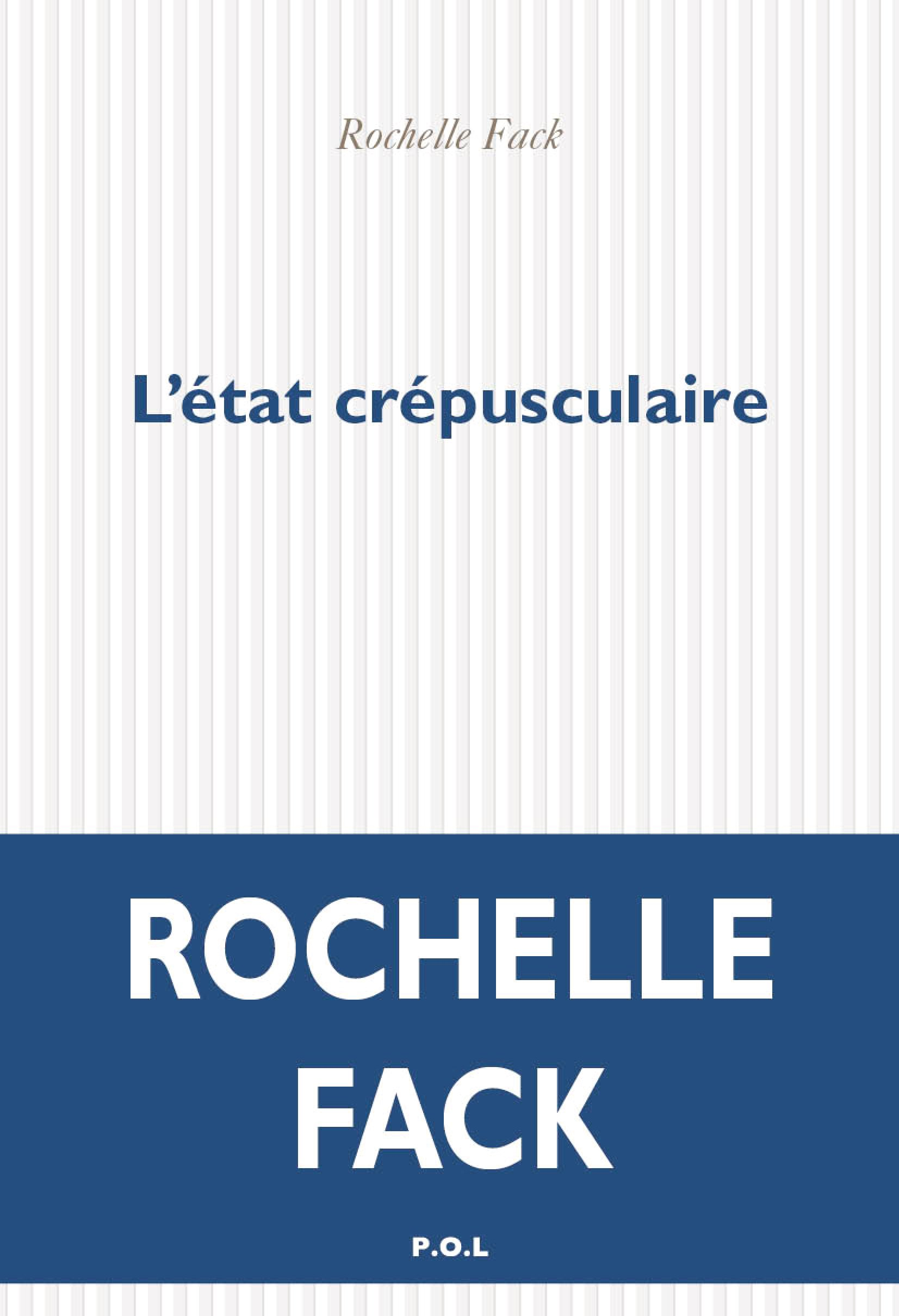 L'état crépusculaire | Fack, Rochelle