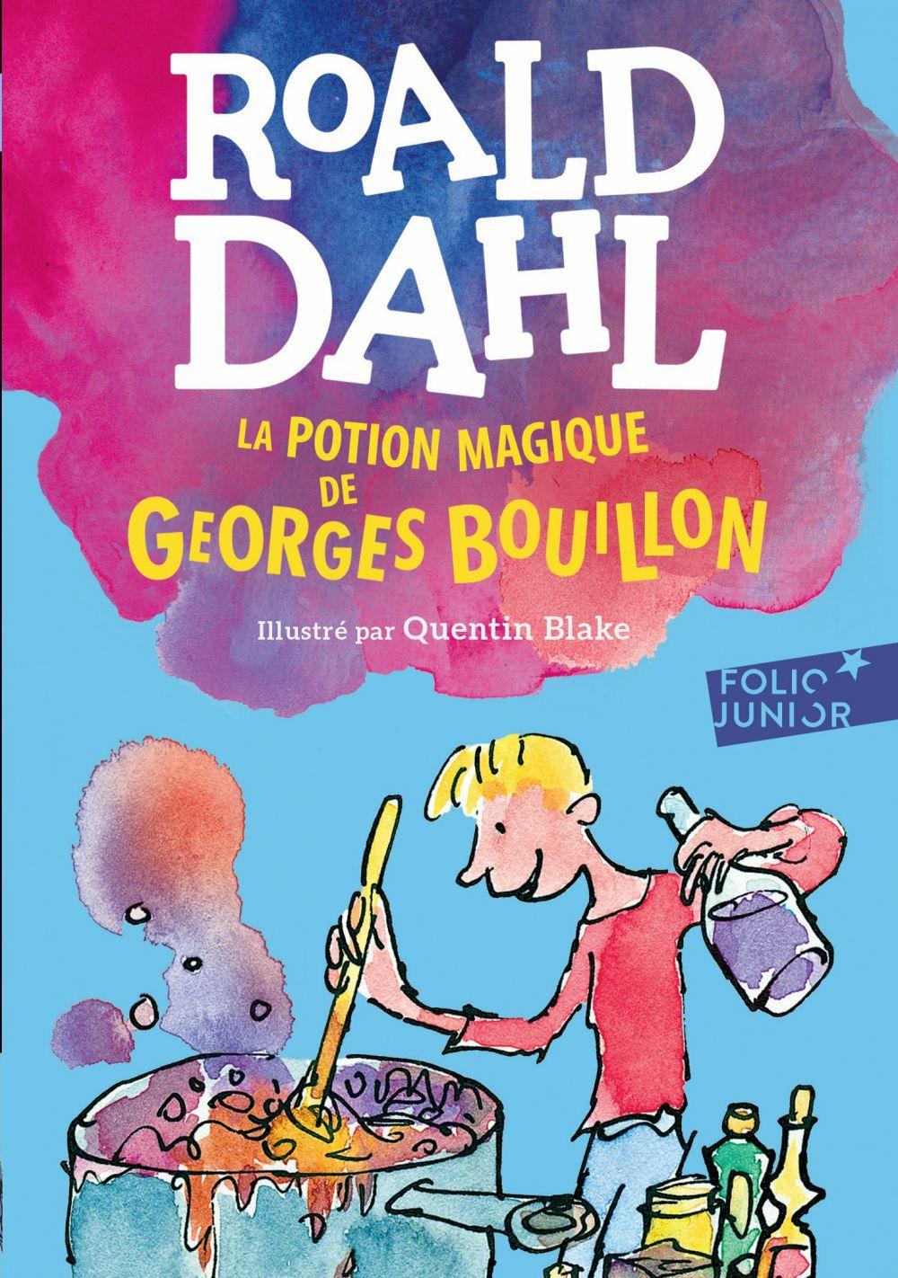 La potion magique de Georges Bouillon   Dahl, Roald. Auteur