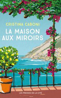 La Maison aux miroirs | Caboni, Cristina
