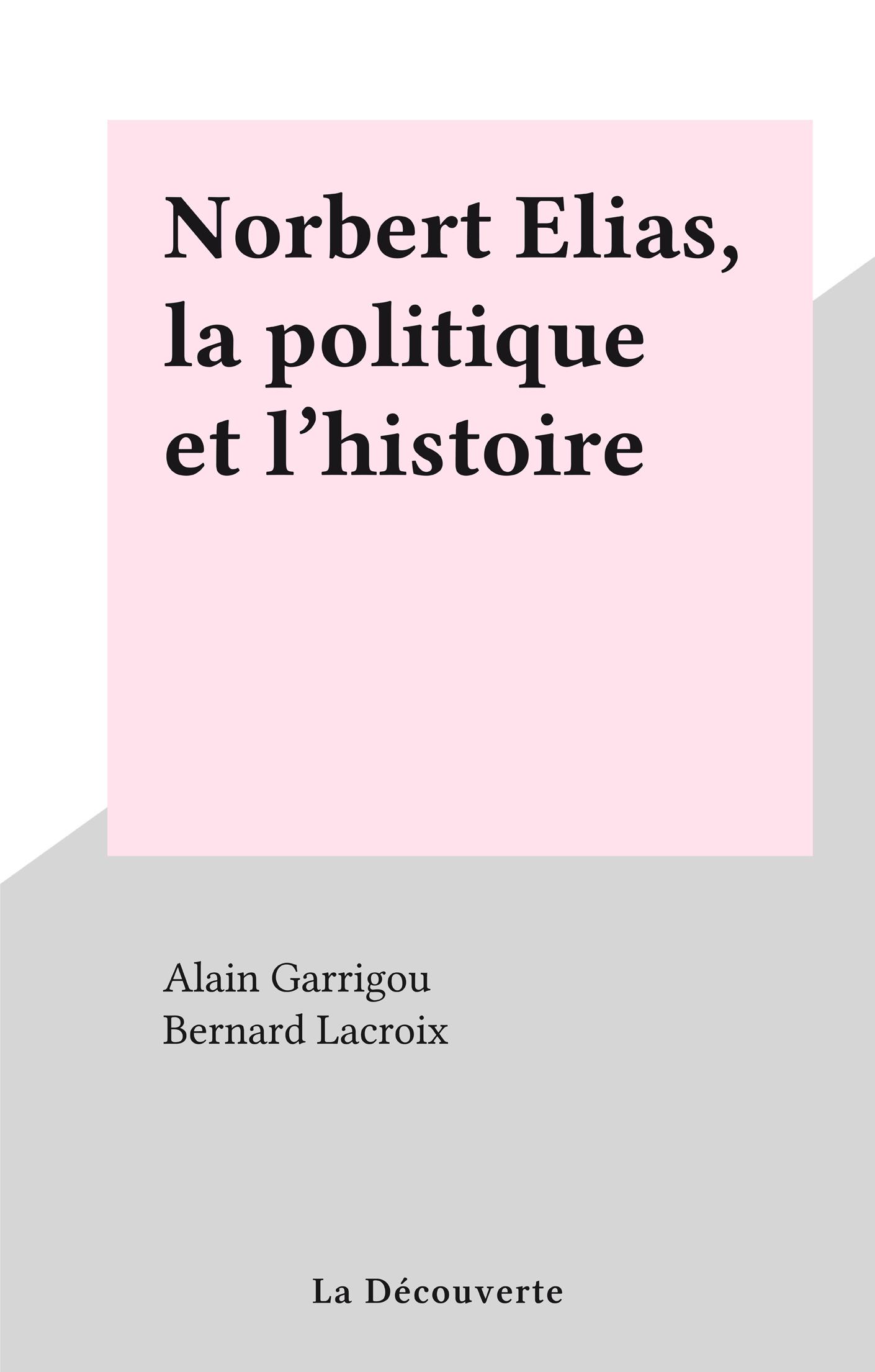 Norbert Elias, la politique et l'histoire