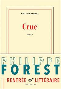 Crue | Forest, Philippe. Auteur