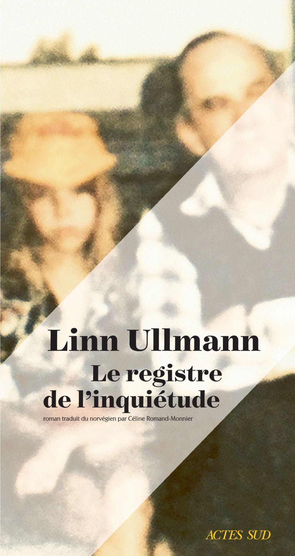 Le Registre de l'inquiétude | Ullmann, Linn (1966-....). Auteur