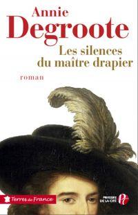 Les silences du maître drapier | DEGROOTE, Annie. Auteur