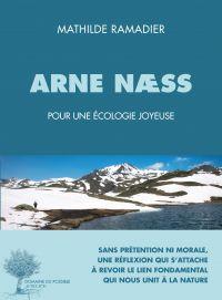 Arne Næss, pour une écologie joyeuse | Ramadier, Mathilde. Auteur