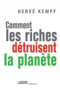 Comment les riches détruise...