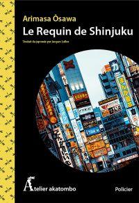 Le requin de Shinjuku | Osawa, Arimasa (1956-....). Auteur