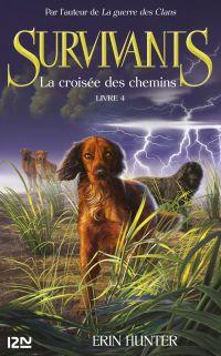 Les survivants, tome 4 : La croisée des chemins | Hunter, Erin