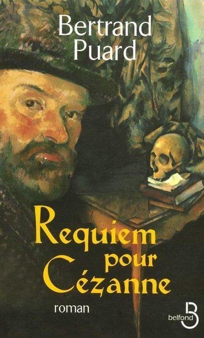 Requiem pour Cézanne | PUARD, Bertrand