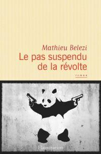 Le pas suspendu de la révolte | Belezi, Mathieu. Auteur